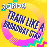 Train Like A Broadway Star