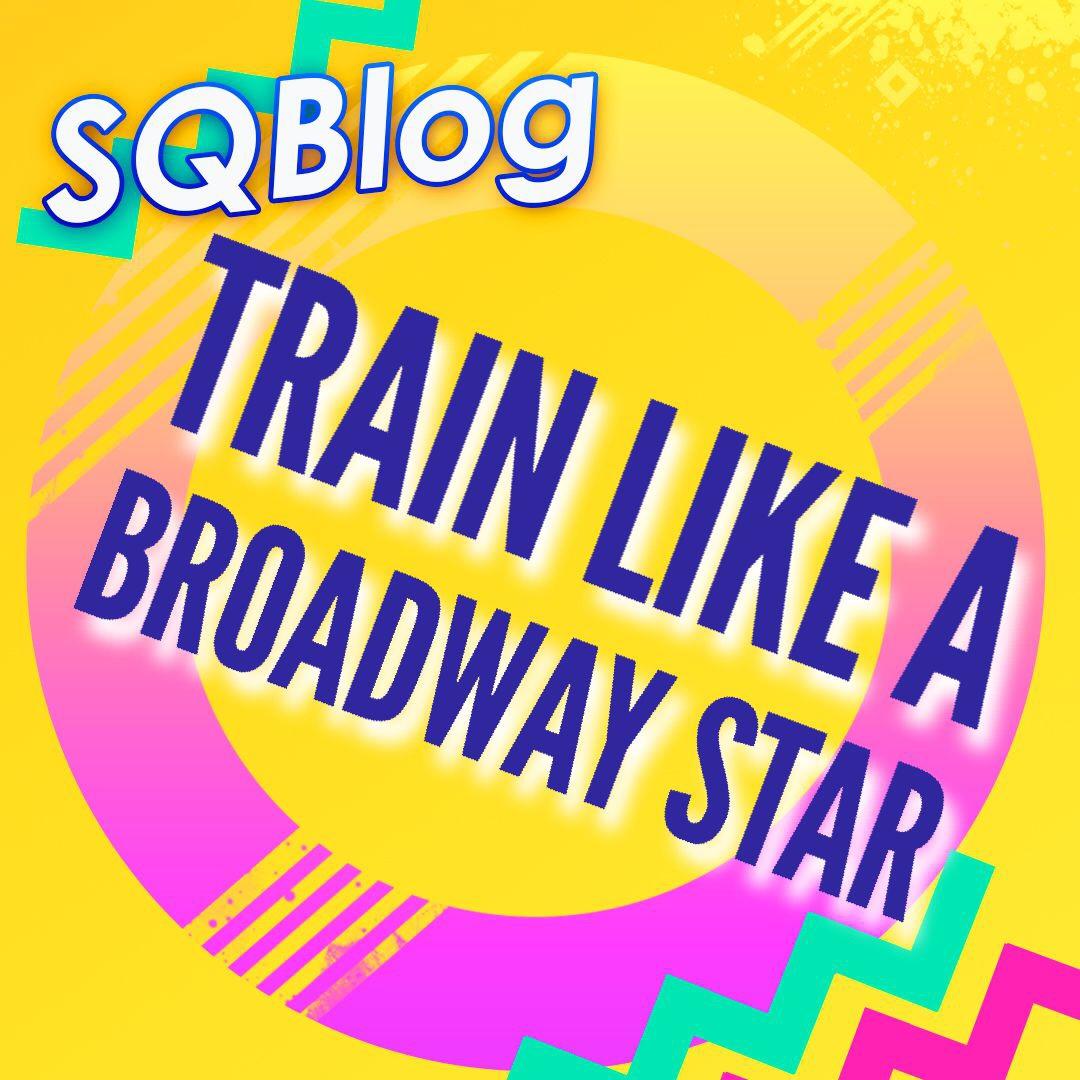 Train Like A Broadway Star