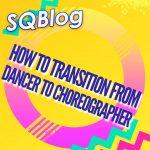Dancer To Choreographer