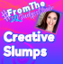 Creative Slumps