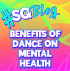 Benefits Of Dance On Mental Health