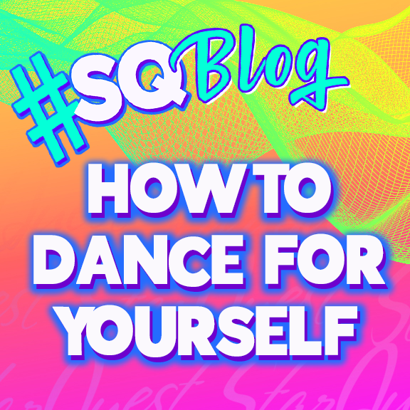 How To Dance For Yourself